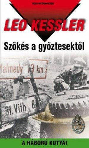 Szökés a győztesektől - A háború kutyái 2. sorozat 4. kötete (24. kötet) - Leo Kessler pdf epub