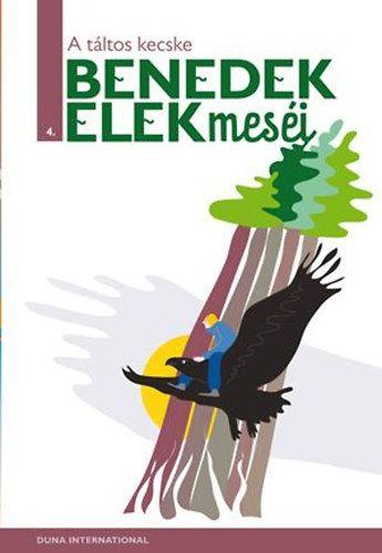 A táltos kecske - BENEDEK ELEK MESÉI 4. - Benedek Elek pdf epub
