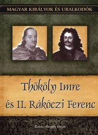 Thököly Imre és II. Rákóczi Ferenc - Magyar királyok és uralkodók 23. kötet