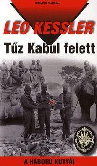 Tűz Kabul fölött - A háború kutyái 20.