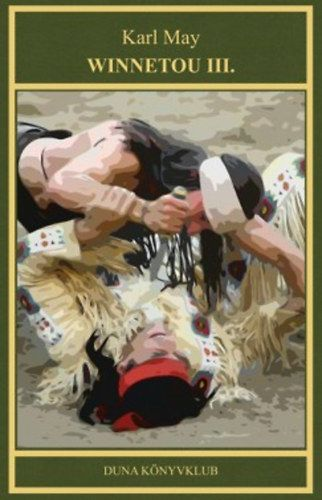 Winnetou III. - Indián történetek 15. kötet