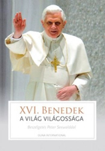 A világ világossága - a pápa, az egyház és az idők jelei