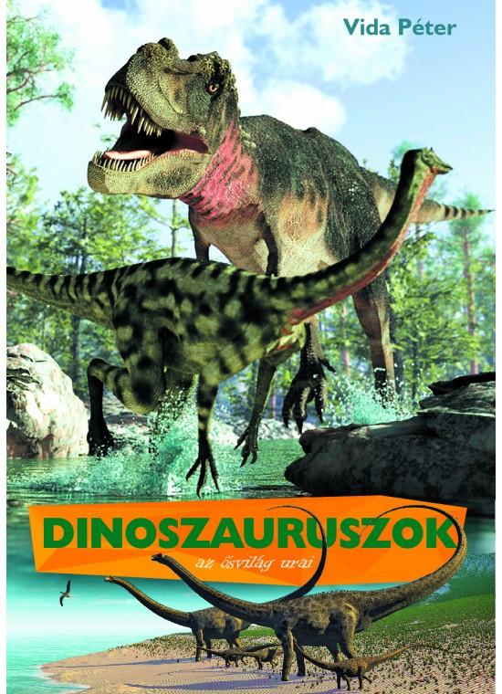 Dinoszauruszok az ősvilág urai