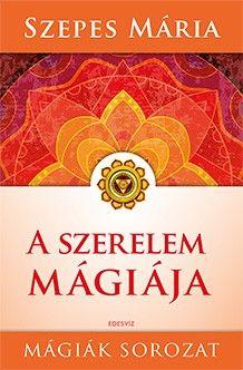 A szerelem mágiája - Szepes Mária pdf epub