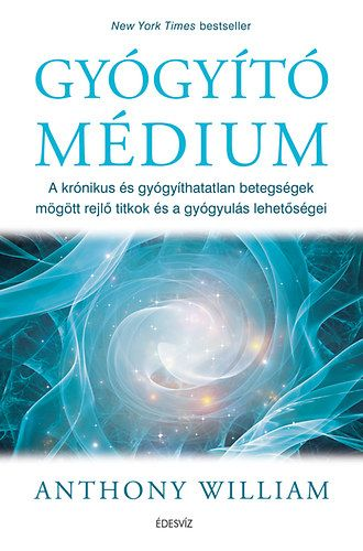 Gyógyító médium - Anthony William pdf epub