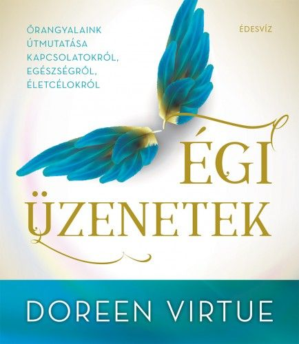 Égi üzenetek - Doreen Virtue |