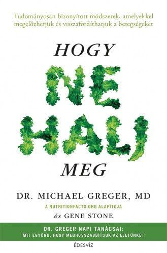 Hogy ne halj meg - Dr. Michael Greger pdf epub