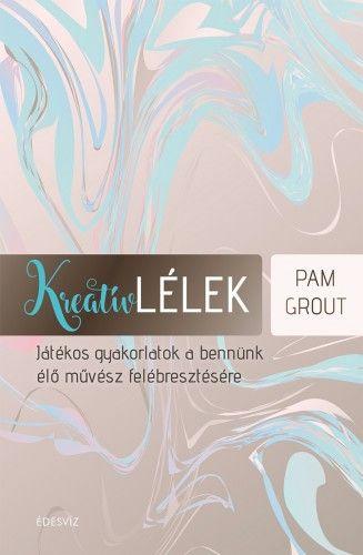 Kreatív lélek - Pam Grout pdf epub
