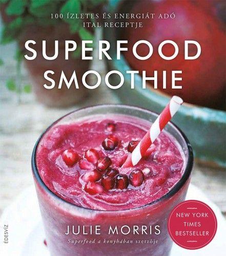 Superfood Smoothie - Julie Morris pdf epub
