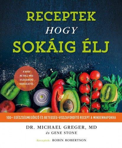 Receptek hogy sokáig élj - Dr. Michael Greger pdf epub