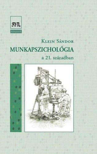 Munkapszichológia a 21. században - Klein Sándor pdf epub