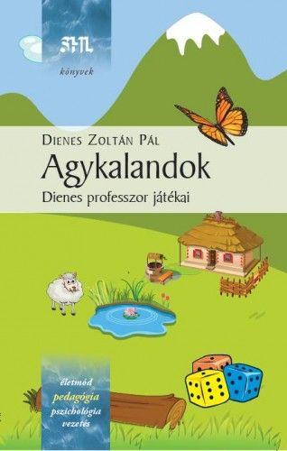 Agykalandok - Dienes professzor játékai - Dienes Zoltán Pál pdf epub