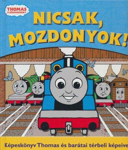 Nicsak, mozdonyok! - Thomas, a gőzmozdony -  pdf epub
