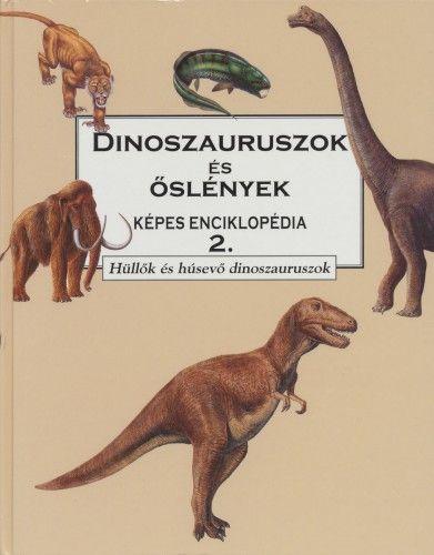 Dinoszauruszok és őslények 2 - Hüllők és húsevő dinoszauroszok