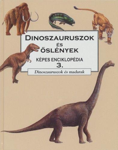 Dinoszauruszok és őslények 3 - Dinoszauruszok és madarak