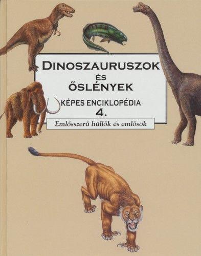 Dinoszauruszok és őslények 4 - Emlősszerű hüllők és emlősök -  pdf epub