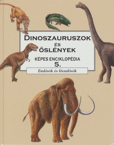 Dinoszauruszok és őslények 5 - Emlősök és főemlősök