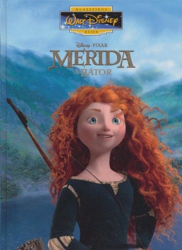 Merida, a bátor - Klasszikus mesék