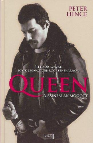 Queen, a színfalak mögött - Peter Hince |