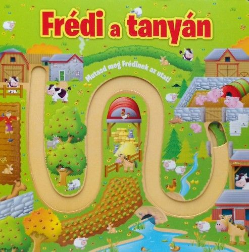 Frédi a tanyán - Mutasd meg Frédinek az utat!