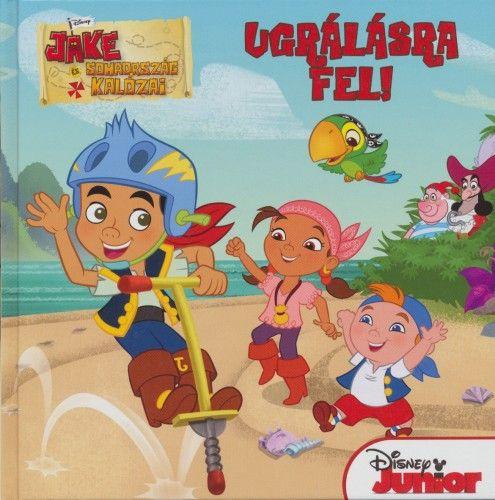 Disney Junior - Jake és Sohaország kalózai - Ugrálásra fel!
