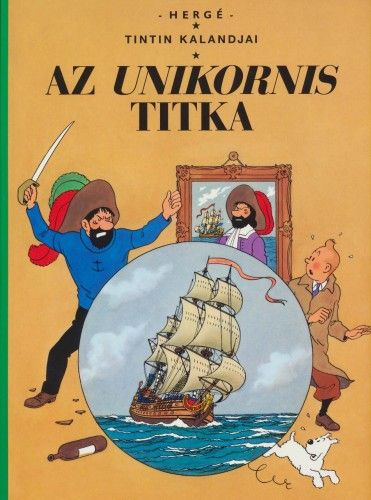 Tintin kalandjai - Az unikornis titka - Hergé |