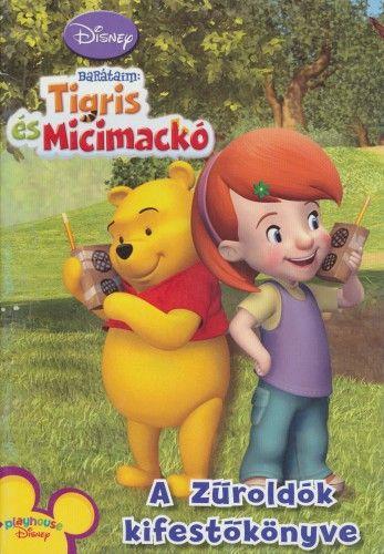 Disney Barátaim: Tigris és Micimackó - A zűroldók kifestőkönyve