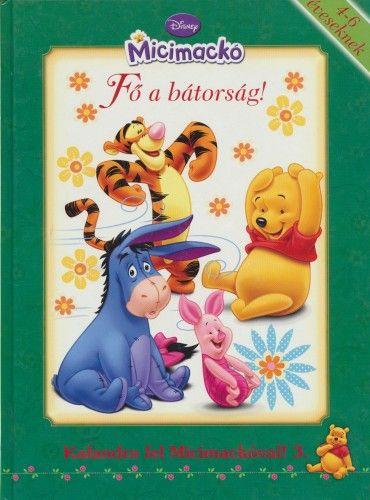 Disney Micimackó - Fő a bátorság!