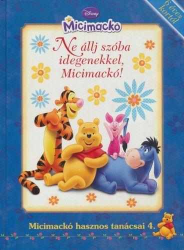 Disney Micimackó - Ne állj szóba idegenekkel, Micimackó! -  pdf epub