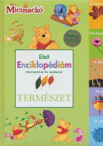 Első enciklopédiám Micimackóval és barátaival-Természet