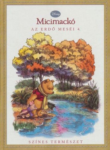 Emily K. Hutta - Disney Micimackó - Az erdő meséi 4.