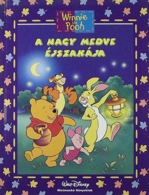 Micimackó - A nagy medve éjszakája - Makay László |