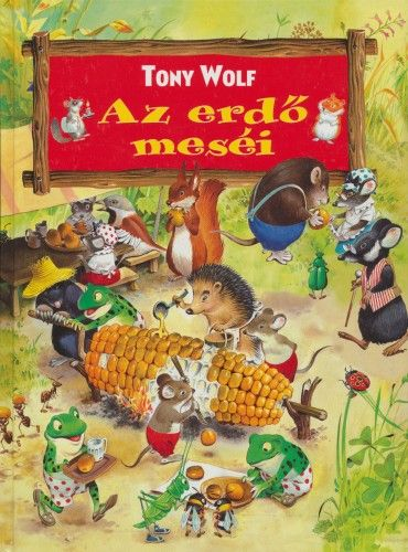Az erdő meséi - Tony Wolf pdf epub