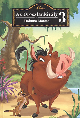 Disney - Az oroszlánkirály 3. - Hakuna Matata  + CD