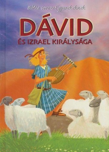 Dávid és Izrael királysága - Joy Melissa Jensen |