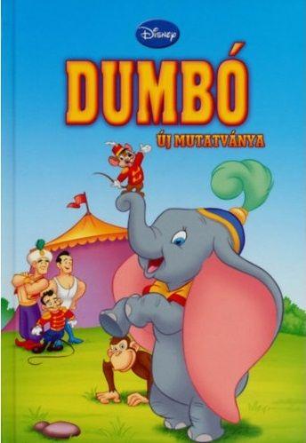 Disney - Dumbó új mutatványa + mese CD melléklet