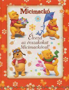 Micimackó - Élvezd az évszakokat Micimackóval! - A. A. Milne pdf epub