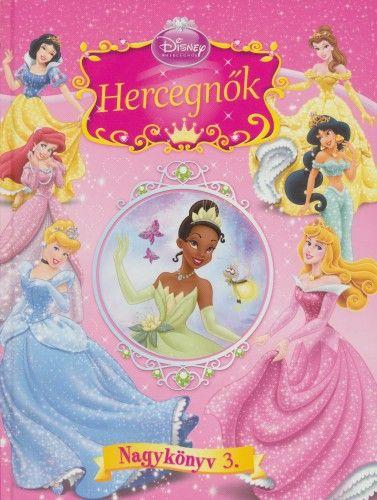 Disney Hercegnők - Hercegnők Nagykönyv 3.