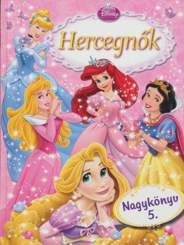 Disney Hercegnők - Hercegnők Nagykönyv 5.