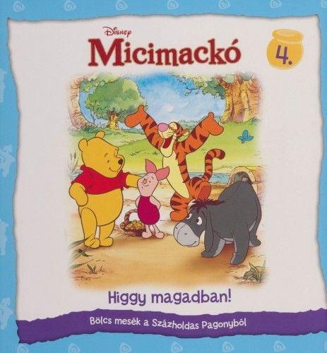 Disney Micimackó - Higgy magadban!