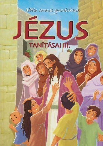 Jézus tanításai III. - Joy Melissa Jensen |