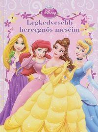 Legkedvesebb hercegnős meséim - Disney Hercegnők