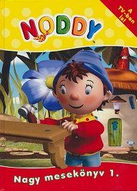 Noddy Nagy mesekönyv 1.