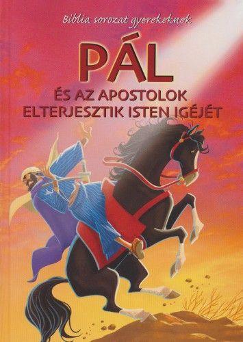 Pál és az apostolok elterjesztik Isten igéjét - Joy Melissa Jensen pdf epub