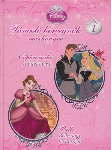Disney Hercegnők - Táncoló hercegnők mesekönyve 1.