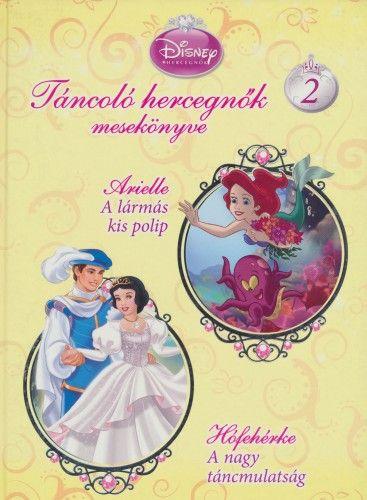 Disney Hercegnők - Táncoló hercegnők mesekönyve 2. -  pdf epub