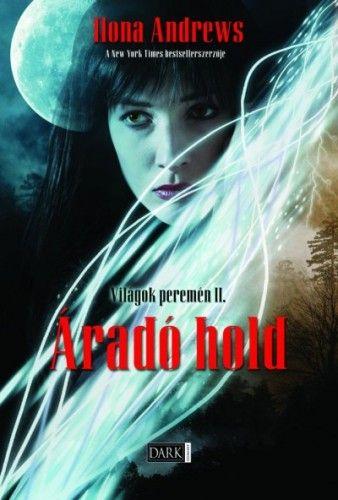 Világok peremén - Áradó hold - Ilona Andrews pdf epub