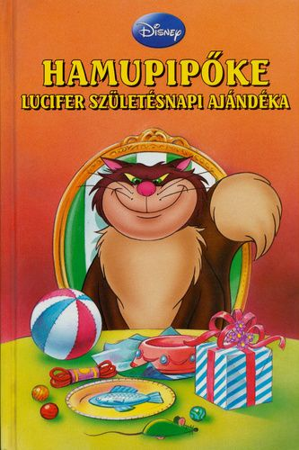 Disney - Hamupipőke - Lucifer születésnapi ajándéka + mese CD melléklet
