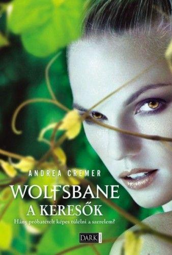 Wolfsbane - A keresők - Andrea Cremer |
