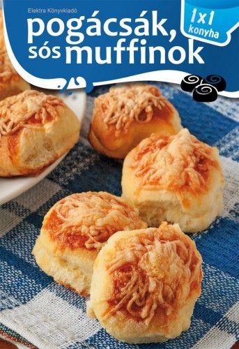 Pogácsák, sós muffinok